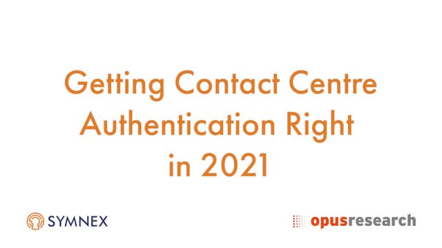 Getting Contact Center Authentication Right in 2021