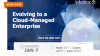 Evolving to a Cloud-Managed Enterprise (APAC)