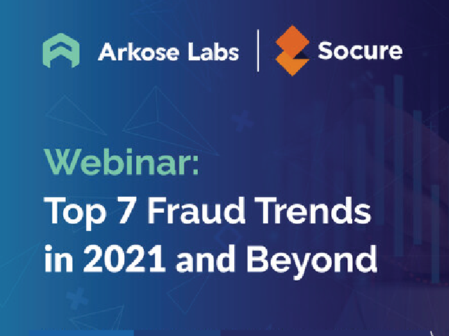 Top 7 Fraud Trends: 2021 and Beyond