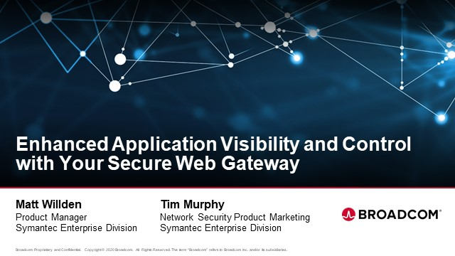 Enhanced Application Visibility and Control with your Secure Web Gateway