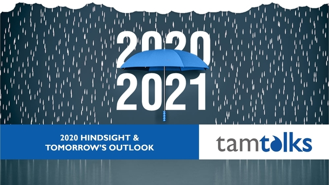 2020 Hindsight & Tomorrow's Outlook