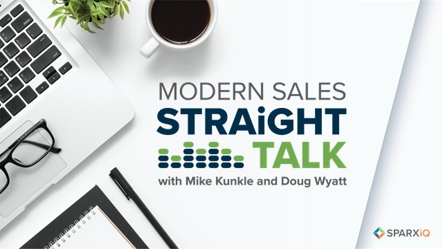 Modern Sales Straight Talk - Episode 3