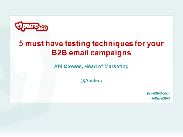 Five must-have testing techniques for your B2B email campaigns