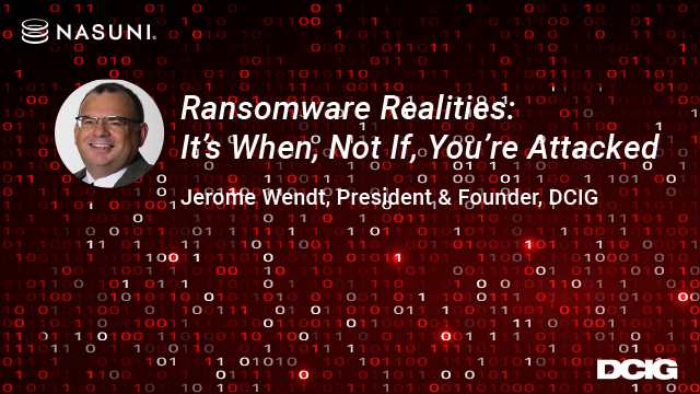 Ransomware Realities: It's When, Not If, You're Attacked