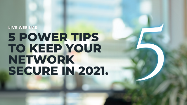 5 power tips to keep your network secure in 2021