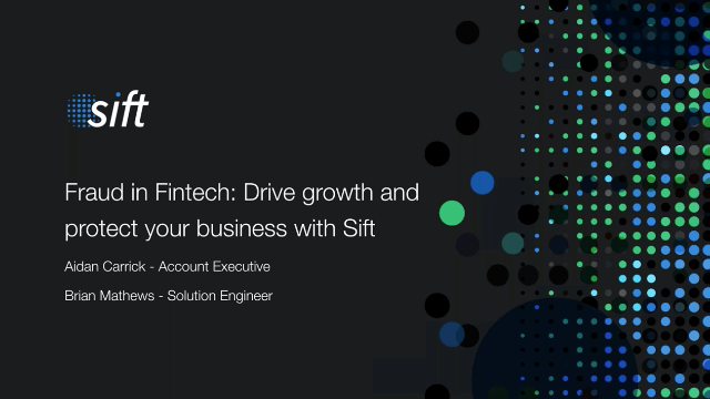 Fraud in Fintech: Drive growth and protect your business with Sift
