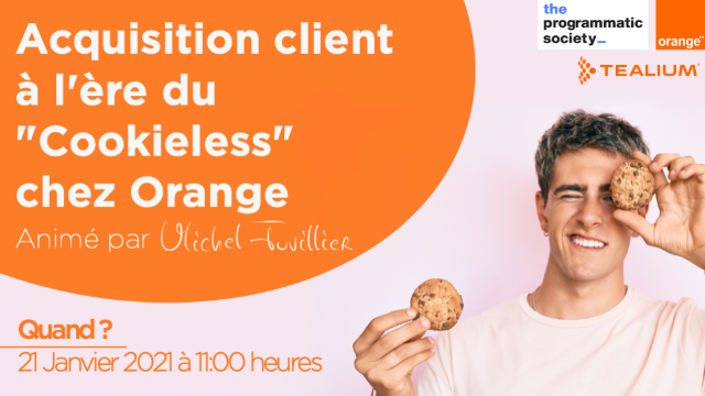 "Acquisition client à l'ère du ""Cookieless"" chez Orange"