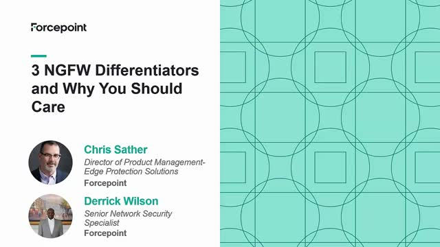 3 Differentiators of Forcepoint Next Generation Firewall & Why You Should Care