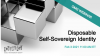 Disposable Self-sovereign Identity Request for Information Webinar