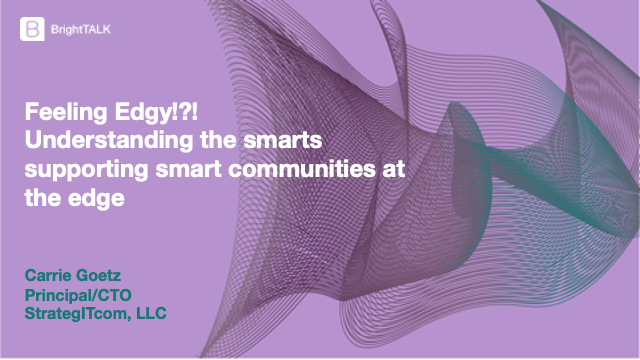 Feeling Edgy!? Understanding the smarts supporting smart communities at the edge