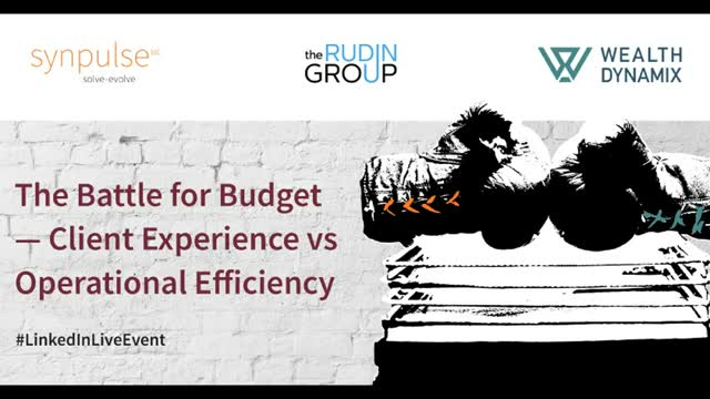 The Battle for Budget in Wealth: Client Experience Vs Operational Efficiency