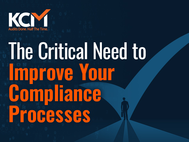 The Critical Need to Improve Your Compliance Processes