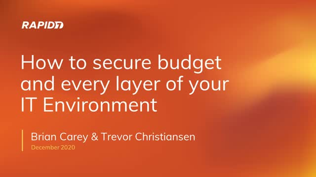 How to secure budget and every layer of your IT environment
