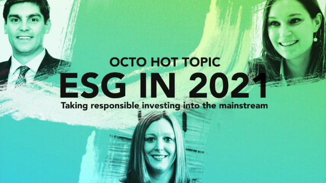 HOT TOPIC ESG in 2021: Taking responsible investing into the mainstream