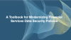 A Toolbook for Modernizing Financial Services Data Security Policies