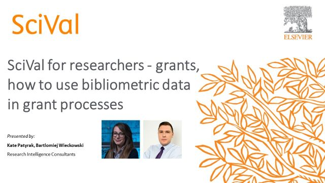 SciVal for researchers - grants, how to use bibliometric data in grant processes