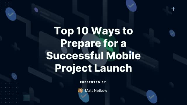 Top 10 Ways to Prepare for a Successful Mobile Project Launch