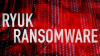 Why the next Ryuk Ransomware will bypass your defenses