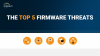 Top Five Threats to Firmware Security