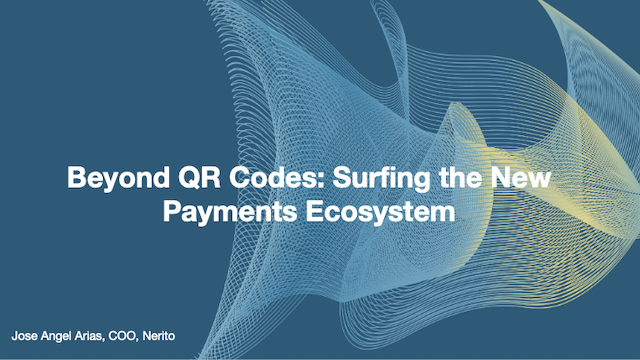Beyond QR Codes: Surfing the New Payments Ecosystem