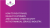 Fight fraud, delight customers & boost cyber security in the Financial Industry