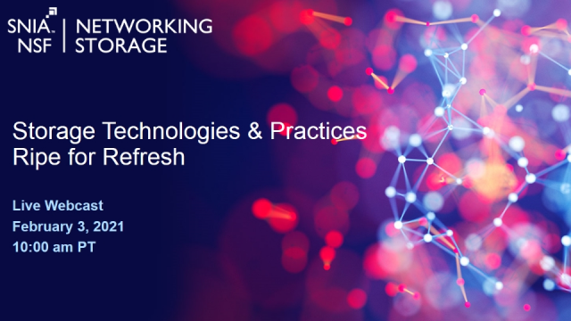 Storage Technologies & Practices Ripe for Refresh