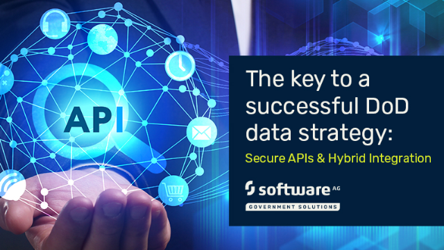 The Key to a Successful DoD Data Strategy: Secure APIs & Hybrid Integration