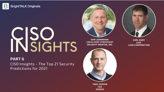 CISO Insights - The Top 21 Security Predictions for 2021