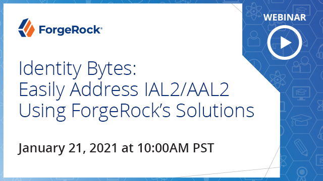 Identity Bytes: Easily address IAL2/AAL2 using ForgeRock's solutions