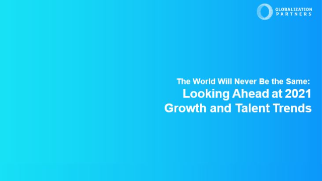 The World Will Never Be the Same: Looking Ahead at 2021 Growth and Talent Trends