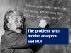 Mobile Analytics & Best Practices in Mobile ROI