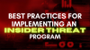 Best Practices for Implementing an Insider Threat Program