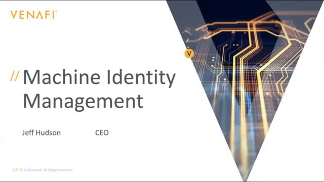Fireside Chat with Venafi CEO Jeff Hudson: Machine Identity Management