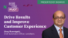 Drive Results and Improve Customer Experience