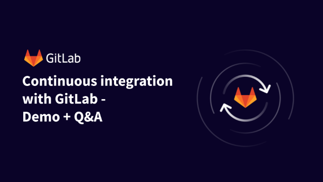 Continuous Integration with GitLab