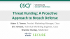 Threat Hunting: A Proactive Approach to Breach Defense