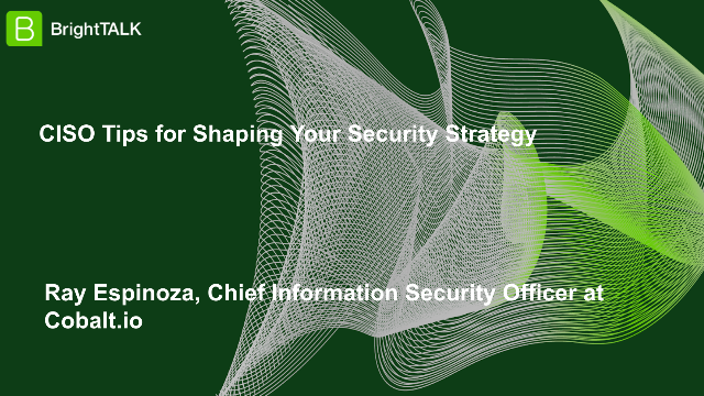 CISO Tips for Shaping Your Security Strategy