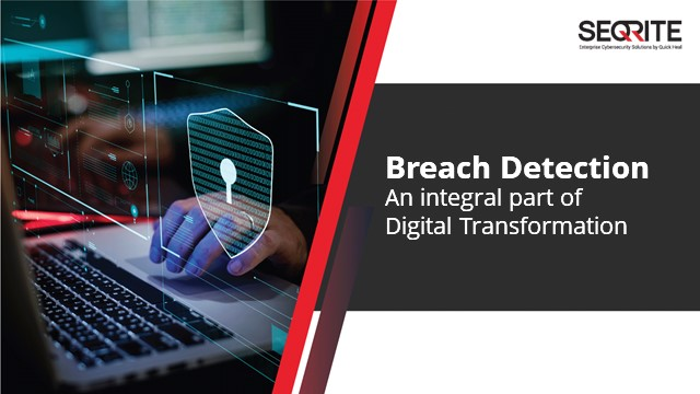 Breach Detection: an integral part of Digital Transformation