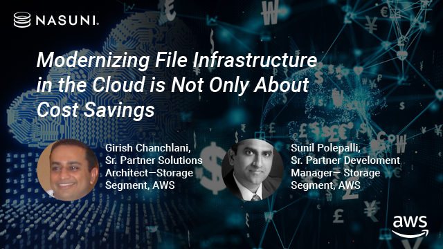Modernizing File Infrastructure in the Cloud Is Not Only About Cost Savings