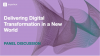 [Panel] Delivering Digital Transformation in a New World