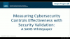 Measuring Cybersecurity Controls Effectiveness with Security Validation
