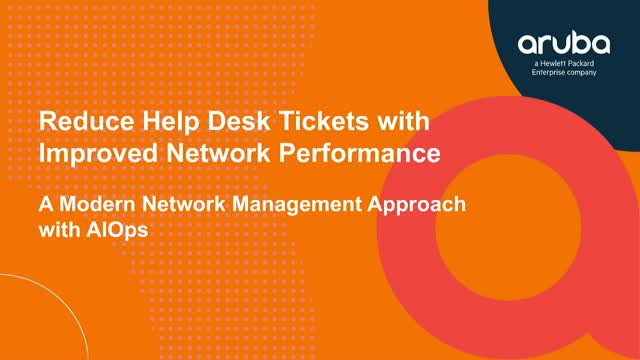 Reduce Help Desk Tickets with Improved Network Performance