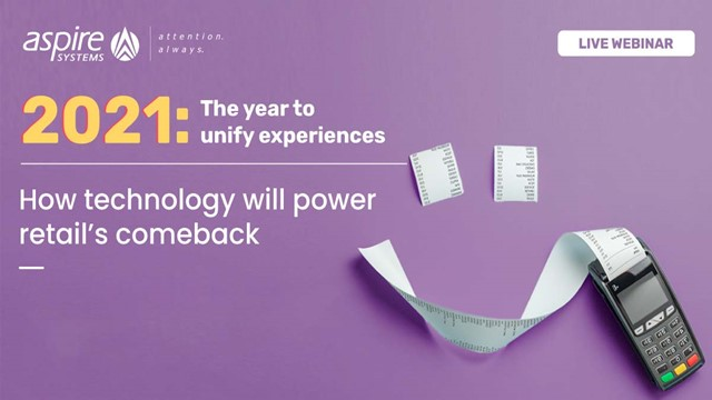 2021: The year to unify experiences. How technology will power retail's comeback