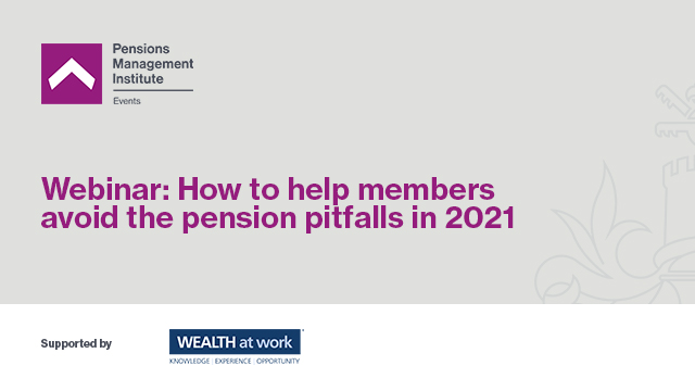 How to help members avoid the pension pitfalls in 2021