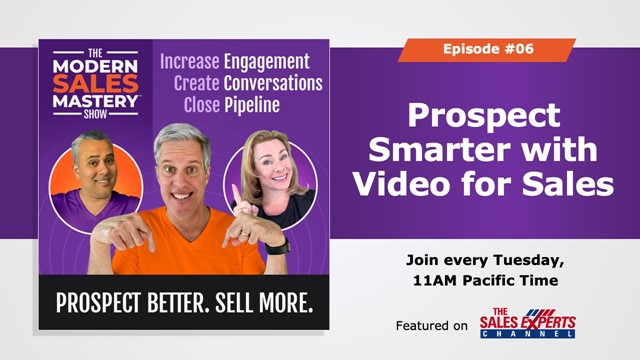 The Modern Sales Mastery Show - Episode 6 -Prospect Smarter with Video for Sales