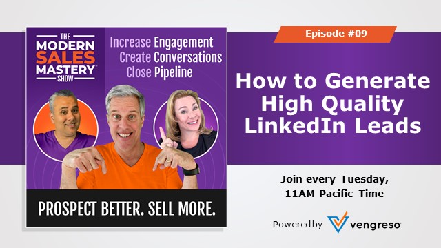 The Modern Sales Mastery Show - Episode 9: Generate High Quality LinkedIn Leads