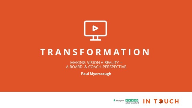 Making Vision a Reality – Board and Coach perspective to leading transformations