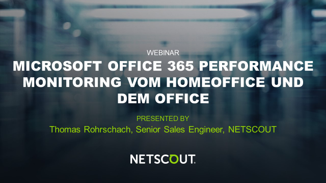 Microsoft Office 365 Performance Monitoring vom Homeoffice und dem Office