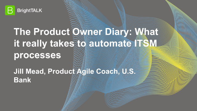 The Product Owner Diary: What it really takes to automate ITSM processes