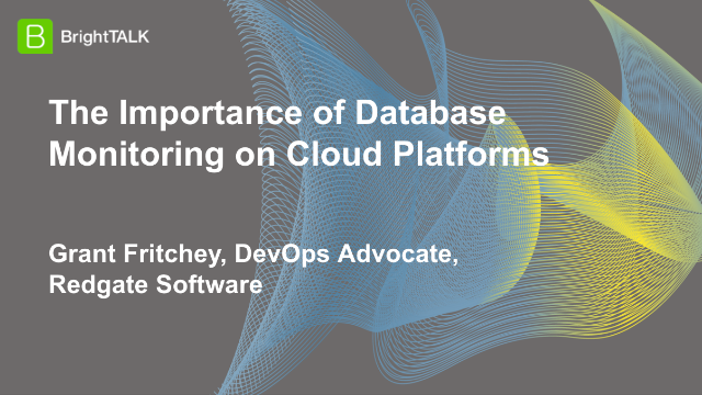 The Importance of Database Monitoring on Cloud Platforms
